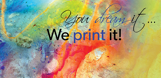 If you can dream it, we can print it!